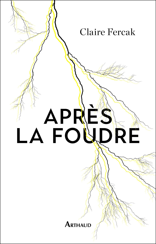 """""""Après la foudre"""" de Claire Fercak, Arthaud, 22 septembre 2021"""