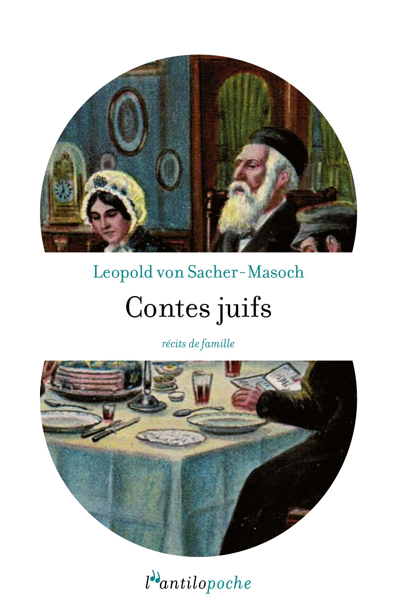 """""""Contes juifs"""" de Leopold von Sacher-Masoch, L'antilopoche, 16 septembre 2021"""